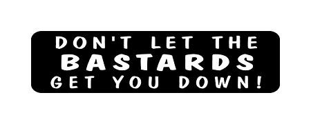 Don T Let The Bastards Get You Down Helmet Decal