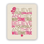 Believe In Your Dreams Mouse Pad 9.25