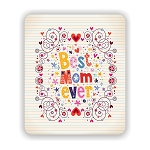 Best Mom Ever Mouse Pad 9.25