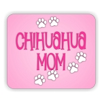 Chihuahua Mom  Mouse Pad  9.25