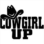 Cowgirl Up Vinyl Window Auto Decal ** 4 Sizes **