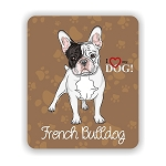 I Love my French Bulldog Mouse Pad 9.25