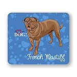 I Love my French Mastiff  Mouse Pad 9.25