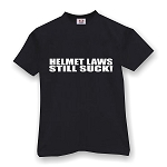 HELMET LAWS STILL SUCK  MEN'S T-SHIRT