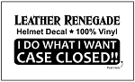 I DO WHAT I WANT CASE CLOSED! Die-Cut Vinyl Helmet / Motorcycle Decal