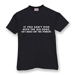 IF YOU CANT RUN WITH THE BIG DOGS GET BACK ON THE PORCH  MEN'S T-SHIRT