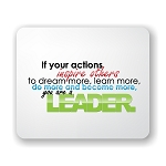 If Your Actions Inspire Others Mouse Pad 9.25