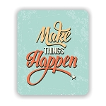 Make Things Happen Mouse Pad 9.25