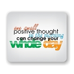 One Small Positive Thought Mouse Pad 9.25
