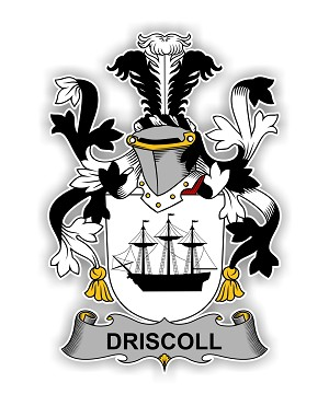 Driscoll Family  Crest Vinyl Die-Cut Decal / Sticker ** 4 Sizes **