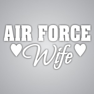 Air Force Wife Die-Cut Decal / Sticker ** 4 Sizes **