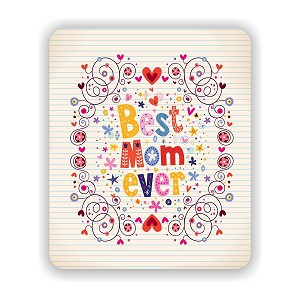 "Best Mom Ever Mouse Pad 9.25"" X 7.75"""