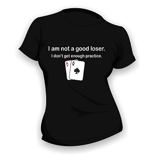 I am not a good loser... Ladies Black T-shirt